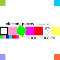 moonbooter - Elected Pieces 2004-2011